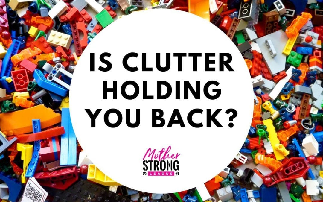 Is Clutter Holding You Back?