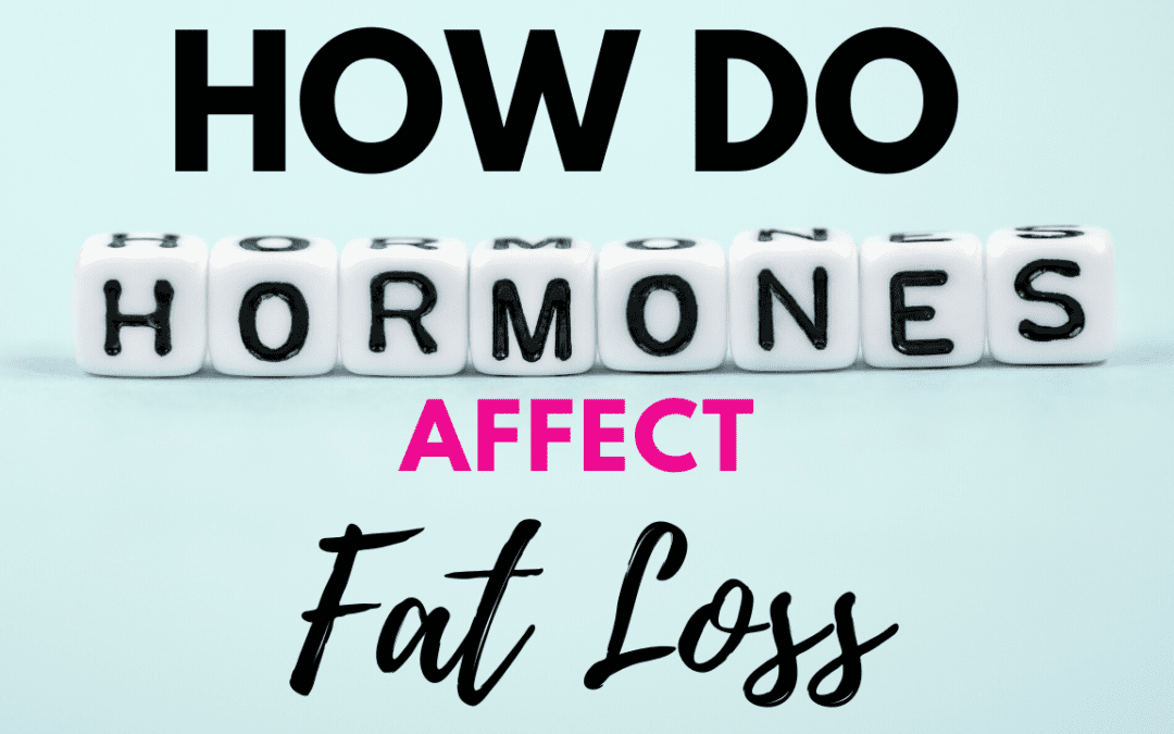 How do Hormones Affect Fat Loss